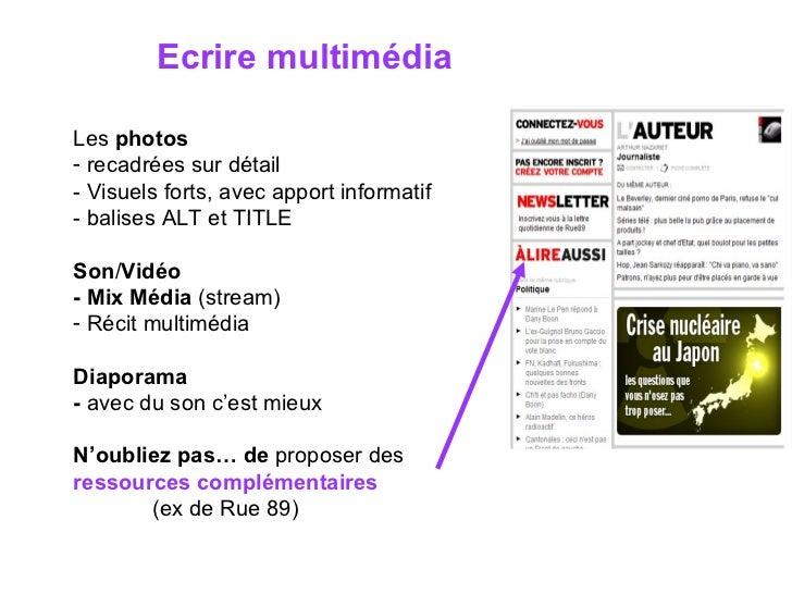 Ecrire multimédia <ul><li>Les  photos   </li></ul><ul><li>recadrées sur détail - Visuels forts, avec apport informatif - b...