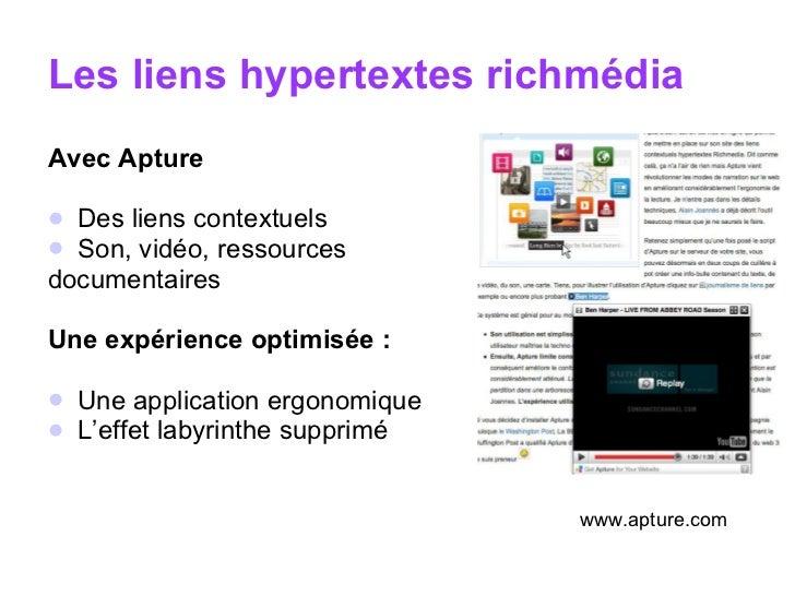 Les liens hypertextes richmédia <ul><li>Avec Apture </li></ul><ul><li>Des liens contextuels </li></ul><ul><li>Son, vidéo, ...