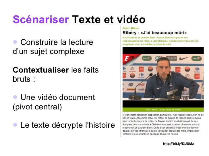 Scénariser  Texte et vidéo <ul><li>Construire la lecture  </li></ul><ul><li>d'un sujet complexe </li></ul><ul><li>Contextu...