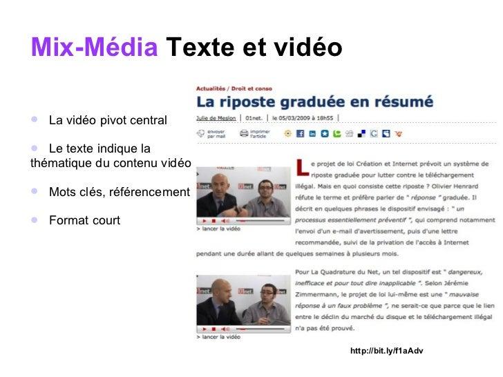 Mix-Média  Texte et vidéo <ul><li>La vidéo pivot central </li></ul><ul><li>Le texte indique la  </li></ul><ul><li>thématiq...
