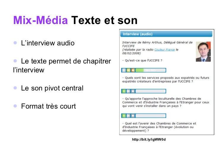 Mix-Média  Texte et son <ul><li>L'interview audio </li></ul><ul><li>Le texte permet de chapitrer  </li></ul><ul><li>l'inte...