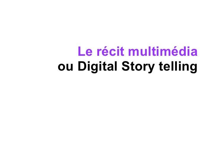 Le récit multimédia ou Digital Story telling
