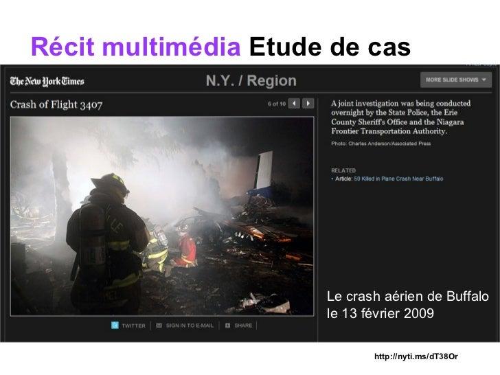 Récit multimédia  Etude de cas Le crash aérien de Buffalo Le crash aérien de Buffalo  le 13 février 2009  http://nyti.ms/d...