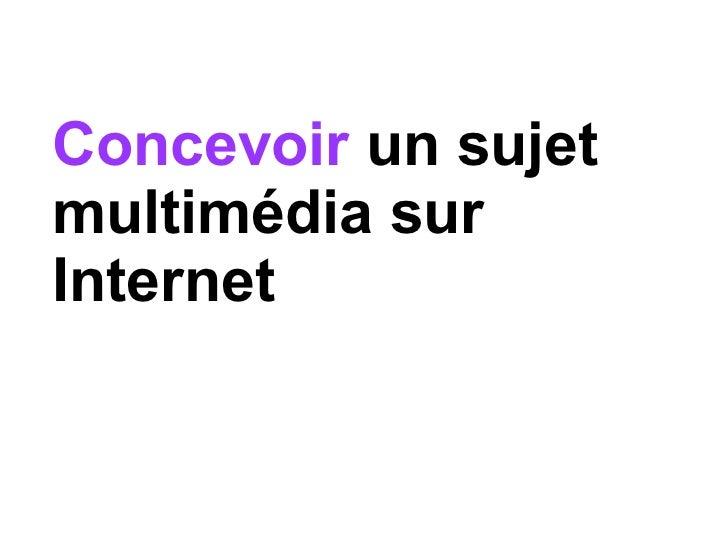 Concevoir  un sujet multimédia sur Internet