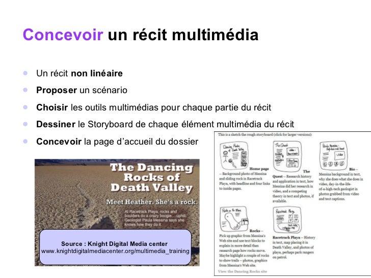 Concevoir  un récit multimédia <ul><li>Un récit  non linéaire </li></ul><ul><li>Proposer  un scénario </li></ul><ul><li>Ch...