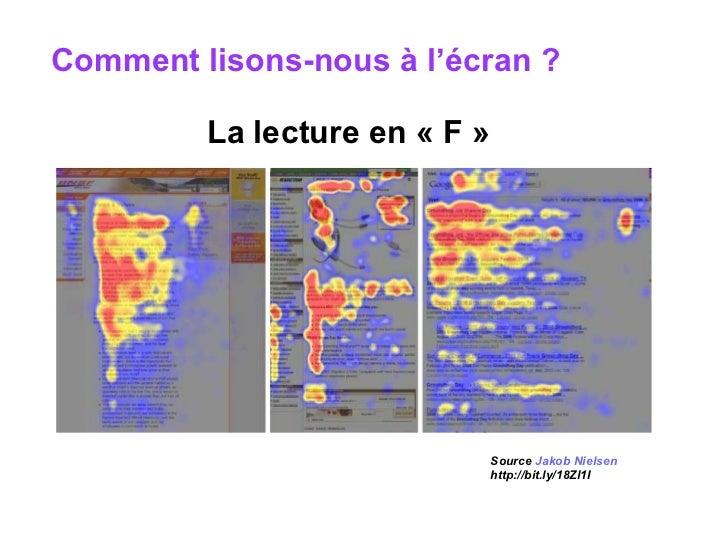 La lecture en « F » Source  Jakob Nielsen http://bit.ly/18Zl1I Comment lisons-nous à l'écran ?