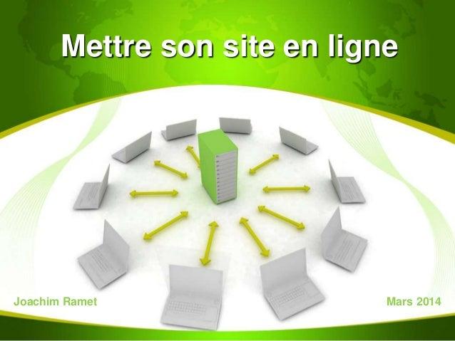 Mettre son site en ligne Joachim Ramet Mars 2014