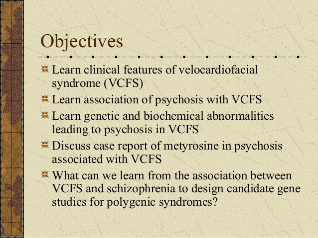 Metyrosine in Adolescent Psychosis Associated with 22q11.2 Deletion Syndrome Slide 3