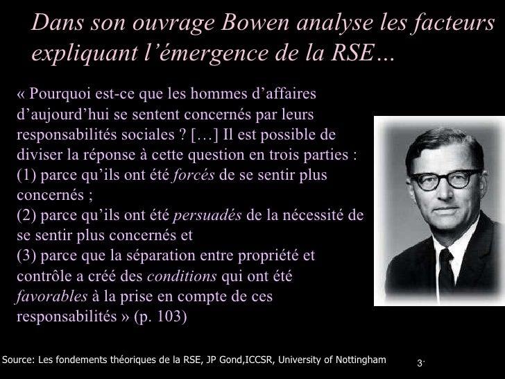 Dans son ouvrage Bowen analyse les facteurs expliquant l'émergence de la RSE… «Pourquoi est-ce que les hommes d'affaires ...