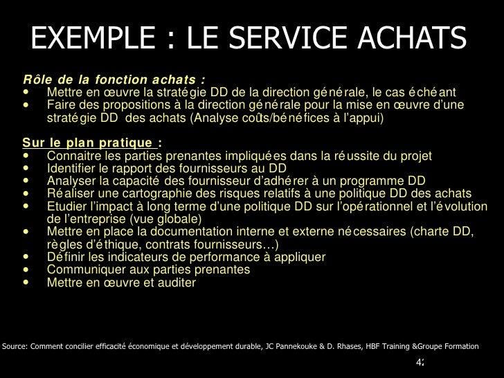 EXEMPLE : LE SERVICE ACHATS <ul><li>Rôle de la fonction achats : </li></ul><ul><li>Mettre en œuvre la stratégie DD de la d...