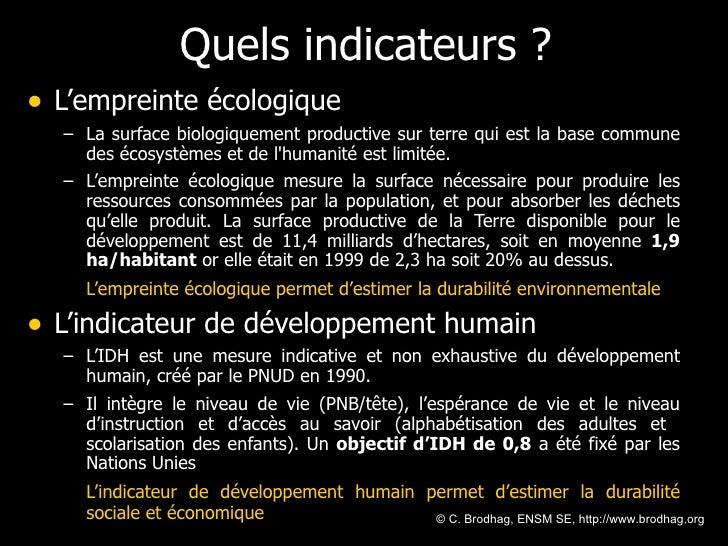 Quels indicateurs ? <ul><li>L'empreinte écologique   </li></ul><ul><ul><li>La surface biologiquement productive sur terre ...