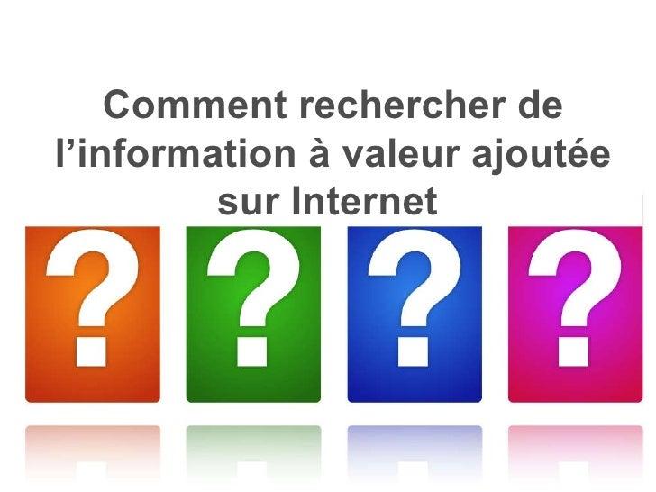 Isabelle Choquet - ICHEC ebusiness Comment rechercher de l'information à valeur ajoutée sur Internet