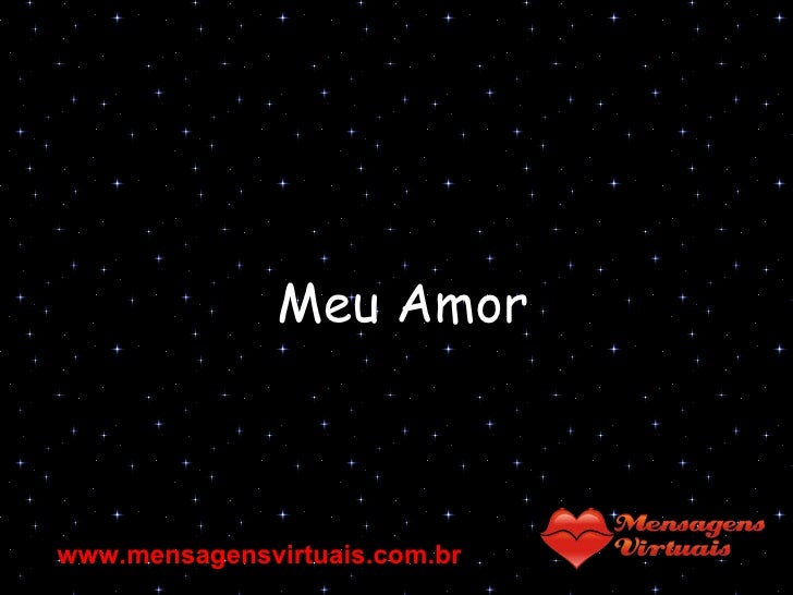 Meu Amor www.mensagensvirtuais.com.br
