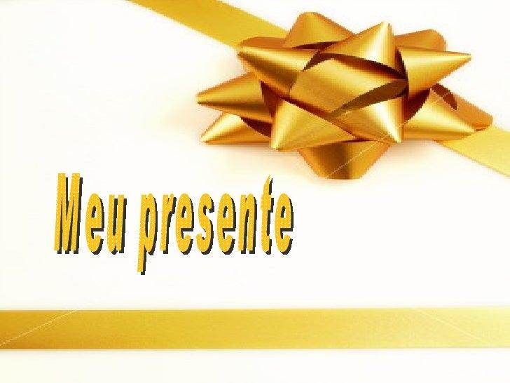 Meu presente