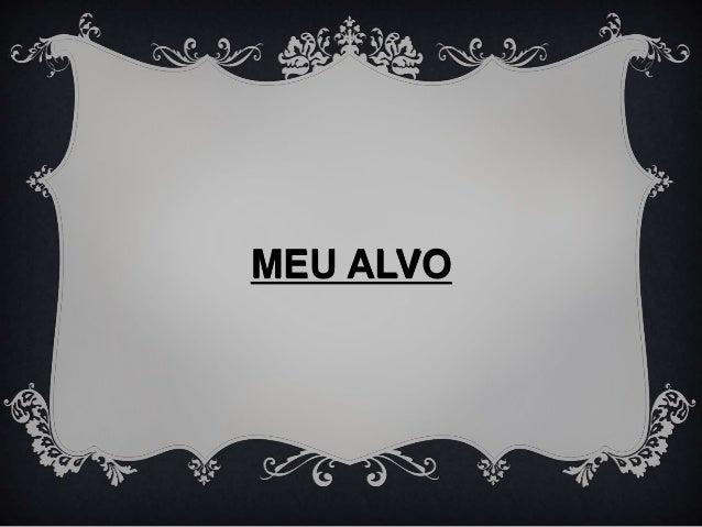 MEU ALVO