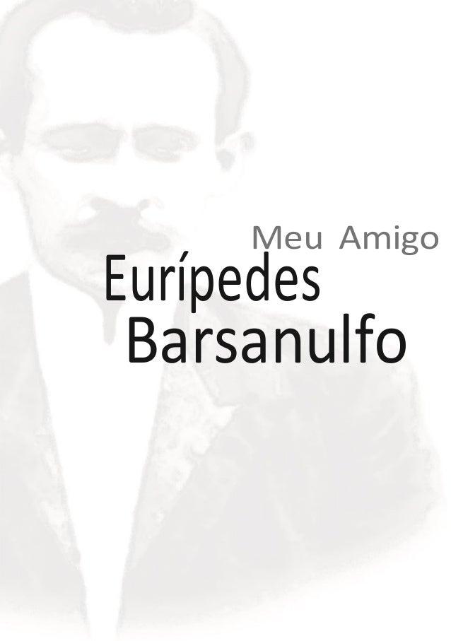 Meu Amigo  Eurípedes  Barsanulfo