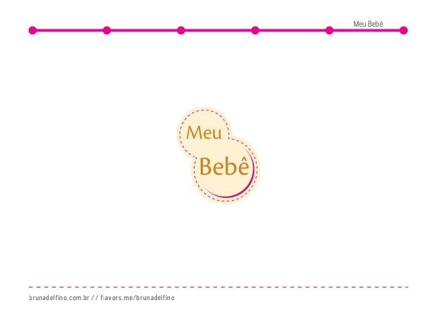 MeuBebê brunadelfino.com.br // flavors.me/brunadelfino