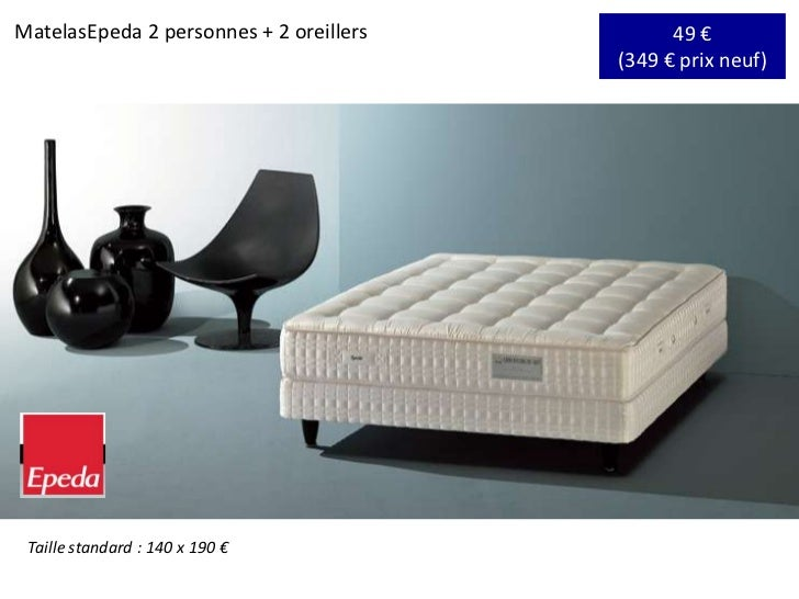 49 €(349 € prix neuf)<br />MatelasEpeda 2 personnes + 2 oreillers<br />Taille standard : 140 x 190 €<br />