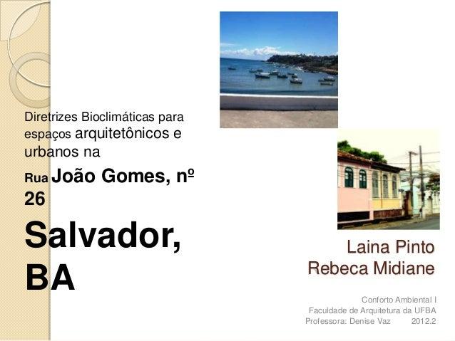 Diretrizes Bioclimáticas paraespaços arquitetônicos eurbanos naRua João     Gomes, nº26Salvador,                          ...