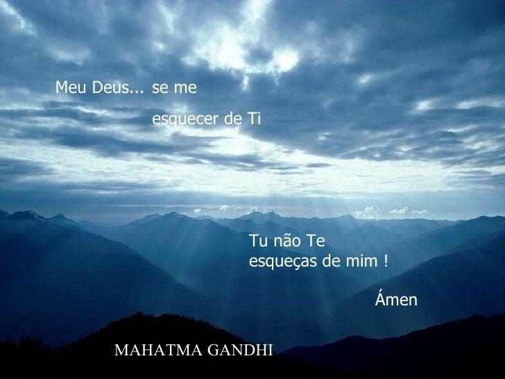 Deus Dotou Te De ForÇa De Vontade: Meu Deus(Mahatma Gandhi