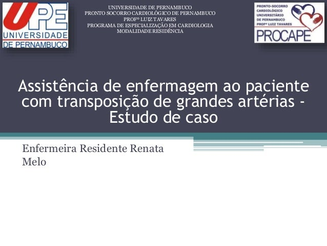 Enfermeira Residente Renata Melo UNIVERSIDADE DE PERNAMBUCO PRONTO SOCORRO CARDIOLÓGICO DE PERNAMBUCO PROFº LUIZ TAVARES P...