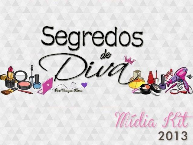 Segredos de Diva Blog Midia Kit (Por Thaysa Lima)
