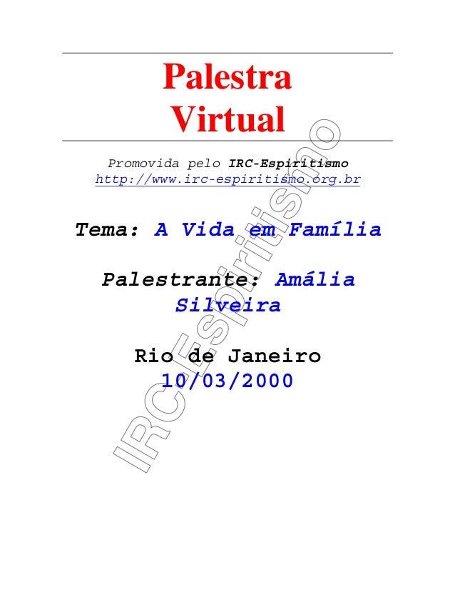 IRC-Espiritismo Palestra Virtual Promovida pelo IRC-Espiritismo http://www.irc-espiritismo.org.br Tema: A Vida em Família ...