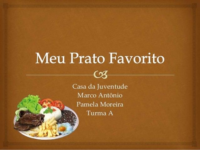 Casa da Juventude  Marco Antônio  Pamela Moreira  Turma A