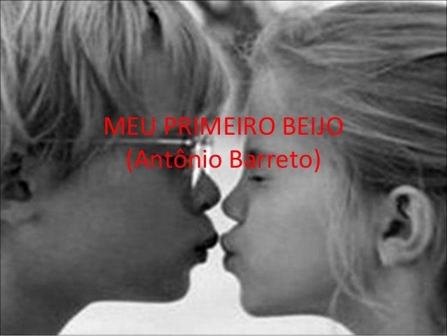 MEU PRIMEIRO BEIJO(Antônio Barreto)