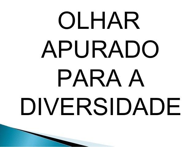 OLHARAPURADOPARA ADIVERSIDADE