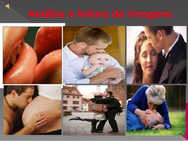 Comparação das imagens para levantaremhipóteses do tema a ser abordado no texto;Dialética sobre os diversos tipos de beijo...