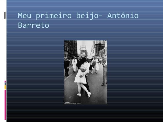 Meu primeiro beijo- AntônioBarreto