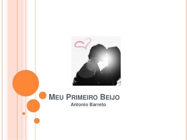 MEU PRIMEIRO BEIJOAntonio Barreto