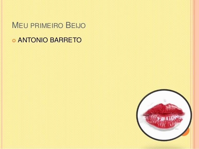 MEU PRIMEIRO BEIJO ANTONIO BARRETO