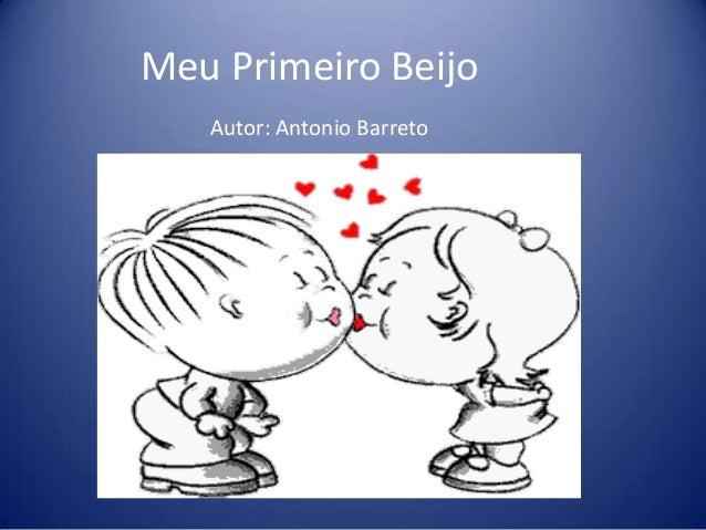 Meu Primeiro BeijoAutor: Antonio Barreto