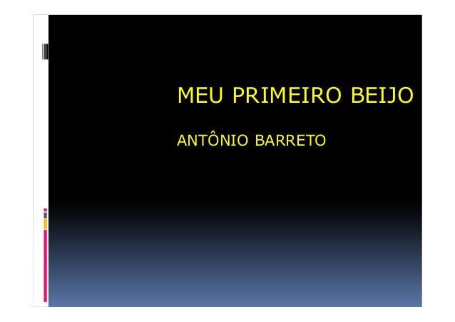 MEU PRIMEIRO BEIJOANTÔNIO BARRETO