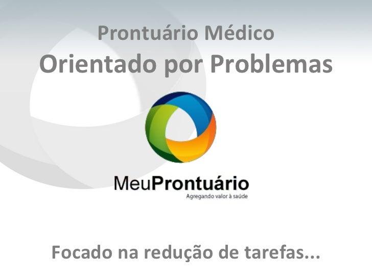 Prontuário Médico Orientado por Problemas Focado na redução de tarefas...