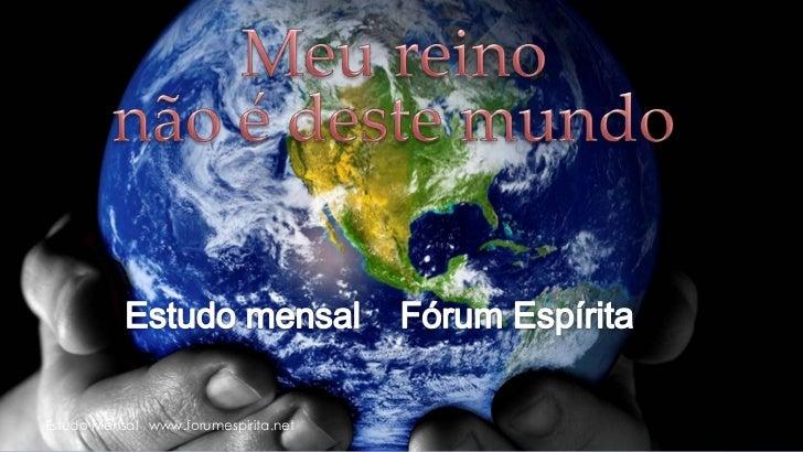 Estudo Mensal www.forumespirita.net