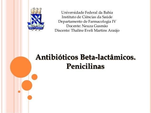 Universidade Federal da Bahia Instituto de Ciências da Saúde Departamento de Farmacologia IV Docente: Neuza Gusmão Discent...