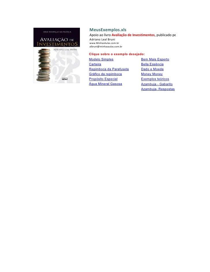 Menu   MeusExemplos.xls        Apoio ao livro Avaliação de Investimentos, publicado pela Editora Atlas.        Adriano Lea...