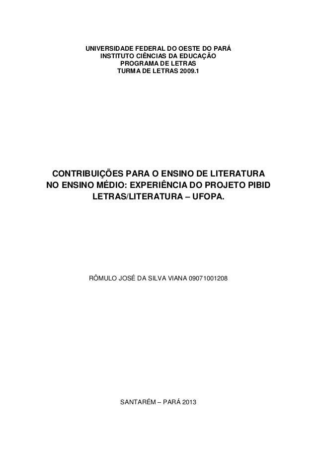 UNIVERSIDADE FEDERAL DO OESTE DO PARÁ INSTITUTO CIÊNCIAS DA EDUCAÇÃO PROGRAMA DE LETRAS TURMA DE LETRAS 2009.1 CONTRIBUIÇÕ...