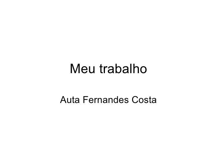 Meu trabalho Auta Fernandes Costa