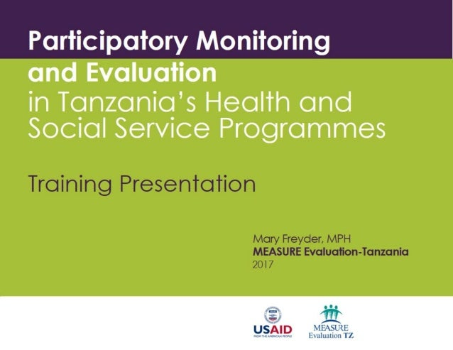 Participatory Monitoring and Evaluation in Tanzania's Health and Social Service Programmes: Training Presentation