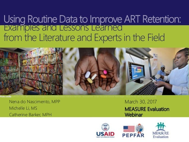 Using Routine Data to Improve ART Retention: Examples and Lessons Learned from the Literature and Experts in the Field Pho...