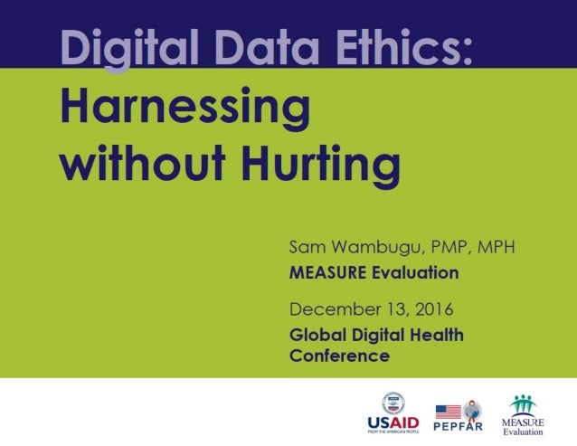 Digital Data Ethics: Harnessing without Hurting