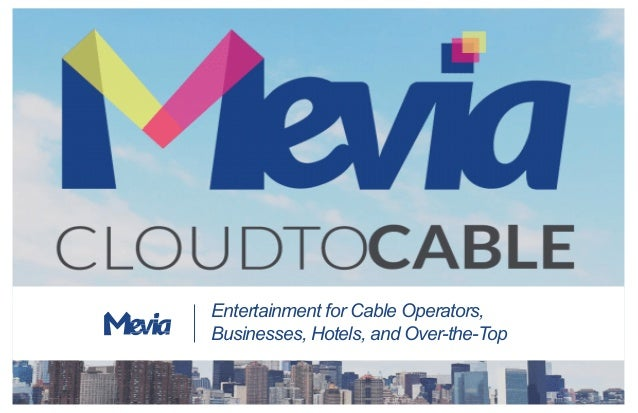 Entertainment for Cable Operators, Businesses, Hotels, and Over-the-Top