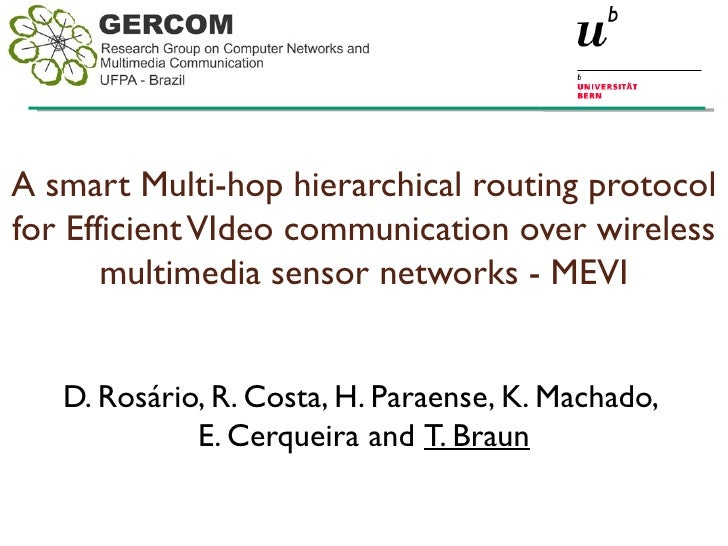 A smart Multi-hop hierarchical routing protocolfor Efficient VIdeo communication over wireless       multimedia sensor net...