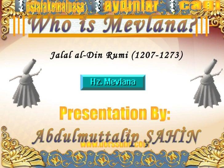 Jalal al-Din Rumi (1207-1273)