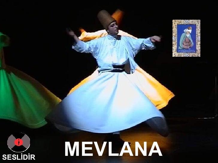 MEVLANA SESLİDİR