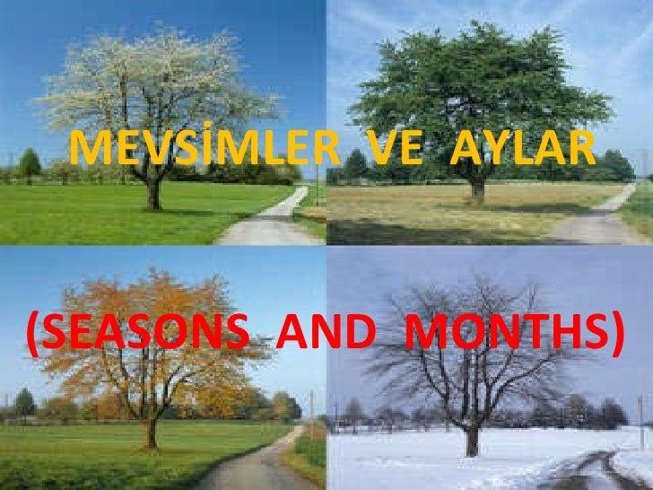 MEVSİMLER  VE  AYLAR (SEASONS  AND  MONTHS)